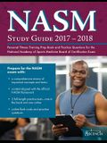 NASM Study Guide 2017-2018: Personal Fitness Training Prep Book and Practice Questions for the National Academy of Sports Medicine Board of Certif