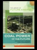 Coal Power of the Future: New Ways of Turning Coal Into Energy