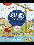 The Everyday Workings of Machines: How Machines Work, from Toasters and Trains to Hovercrafts and Robots - Includes Close-Ups, Cutaways, and Cross Sec