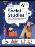 4th Grade Social Studies: Daily Practice Workbook 20 Weeks of Fun Activities History Civic and Government Geography Economics + Video Explanatio