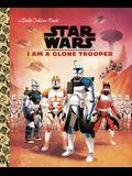 I Am a Clone Trooper (Star Wars)