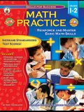 Math Practice, Grades 1 - 2: Reinforce and Master Basic Math Skills