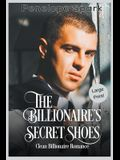The Billionaire's Secret Shoes (Large Print)