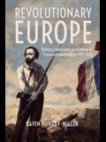Revolutionary Europe: Politics, Community and Culture in Transnational Context, 1775-1922