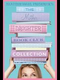 The Mother-Daughter Book Club Collection: The Mother-Daughter Book Club; Much ADO about Anne; Dear Pen Pal; Pies & Prejudice; Home for the Holidays
