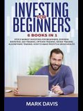 Investing for Beginners: 6 Books in 1. Stock Market Investing for Beginners, Dividend Investing, Day Trading, Options Trading, Swing Trading, A