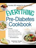 The Everything Pre-Diabetes Cookbook: Includes Sweet Potato Pancakes, Soy and Ginger Flank Steak, Buttermilk Ranch Chicken Salad, Roasted Butternut Sq