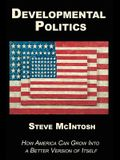 Developmental Politics: How America Can Grow Into a Better Version of Itself