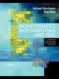Bioinformatics, Biocomputing and Perl: An Introduction to Bioinformatics Computing Skills and Practice