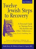 Twelve Jewish Steps to Recovery (2nd Edition): A Personal Guide to Turning from Alcoholism and Other Addictions--Drugs, Food, Gambling, Sex...