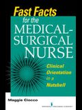 Fast Facts for the Medical-Surgical Nurse: Clinical Orientation in a Nutshell