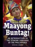 Maayong Buntag!: An Introduction to the Visayan Language of the Philippines