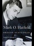 Mark O. Hatfield, 33: Oregon Statesman