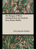 The Banquet of Plato - Translated from the Greek by Percy Bysshe Shelley