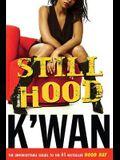 Still Hood: A Hoodrat Novel