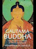 Gautama Buddha: The Life and Teachings of the Awakened One