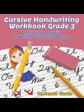 Cursive Handwriting Workbook Grade 3: Children's Reading & Writing Education Books