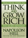 Practical Steps to Think and Grow Rich: The Secret Revealed