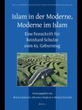 Islam in Der Moderne, Moderne Im Islam: Eine Festschrift Für Reinhard Schulze Zum 65. Geburtstag