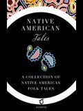Native American Tales: A Collection of Native American Folk Tales