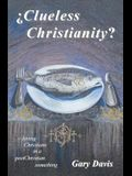 Clueless Christianity?: loving Christians in a postChristian something