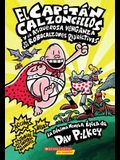 El Capitán Calzoncillos y la asquerosa venganza de los Robocalzones Radioactivos: (Spanish language edition of Captain Underpants and the Revolting ... Radioactive Robo-Boxers) (Spanish Edition)