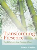 Transforming Presence: The Difference That Nursing Makes