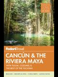 Fodor's Cancun & the Riviera Maya: With Tulum, Cozumel & the Best of the Yucatan