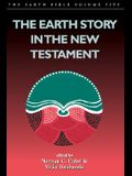 The Earth Story in the New Testament (Earth Bible)