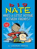Big Nate: What's a Little Noogie Between Friends?, Volume 16