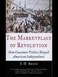 The Marketplace of Revolution: How Consumer Politics Shaped American Independence
