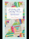 A Quilting Life Monthly Planner: A Portable Guide to Getting (and Staying) Organized