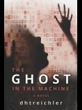 The Ghost in the Machine a Novel: First in the Immortals Series
