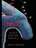 The Bull of Ombos: Seth & Egyptian Magick Vol II