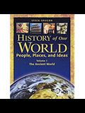 History of Our World: Student Book, Volume 1 the Ancient World