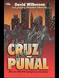 La Cruz Y El Puñal = The Cross and the Switchblade