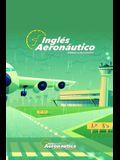 Inglés Aeronáutico: Un libro de inglés explicado en español