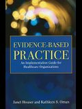 Evidence- Based Practice: Implementation Manual for Hospitals