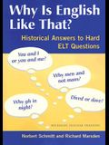 Why Is English Like That?: Historical Answers to Hard ELT Questions (Michigan Teacher Training)
