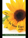 Forever in Your Eyes: Poems