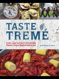 Taste of Tremé: Creole, Cajun, and Soul Food from New Orleans' Famous Neighborhood of Jazz