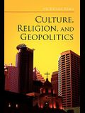 Culture, Religion, and Geopolitics