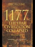 1177 B.C.: The Year Civilization Collapsed: Revised and Expanded