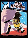 MIA Mayhem vs. the Super Bully: #3