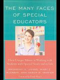 Many Faces of Special Educators: Their Unique Talents in Working with Students with Special Needs and in Life