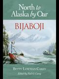 Bijaboji: North to Alaska by Oar