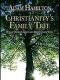 Christianity's Family Tree DVD: What Other Christians Believe and Why