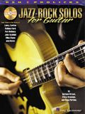 Jazz-Rock Solos for Guitar: Lead Guitar in the Styles of Carlton, Ford, Metheny, Scofield, Stern and More! [With CD]