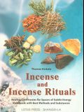 Incense and Incense Rituals: Healing Ceremonies for Spaces of Subtle