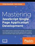 Mastering JavaScript Single Page Application Development